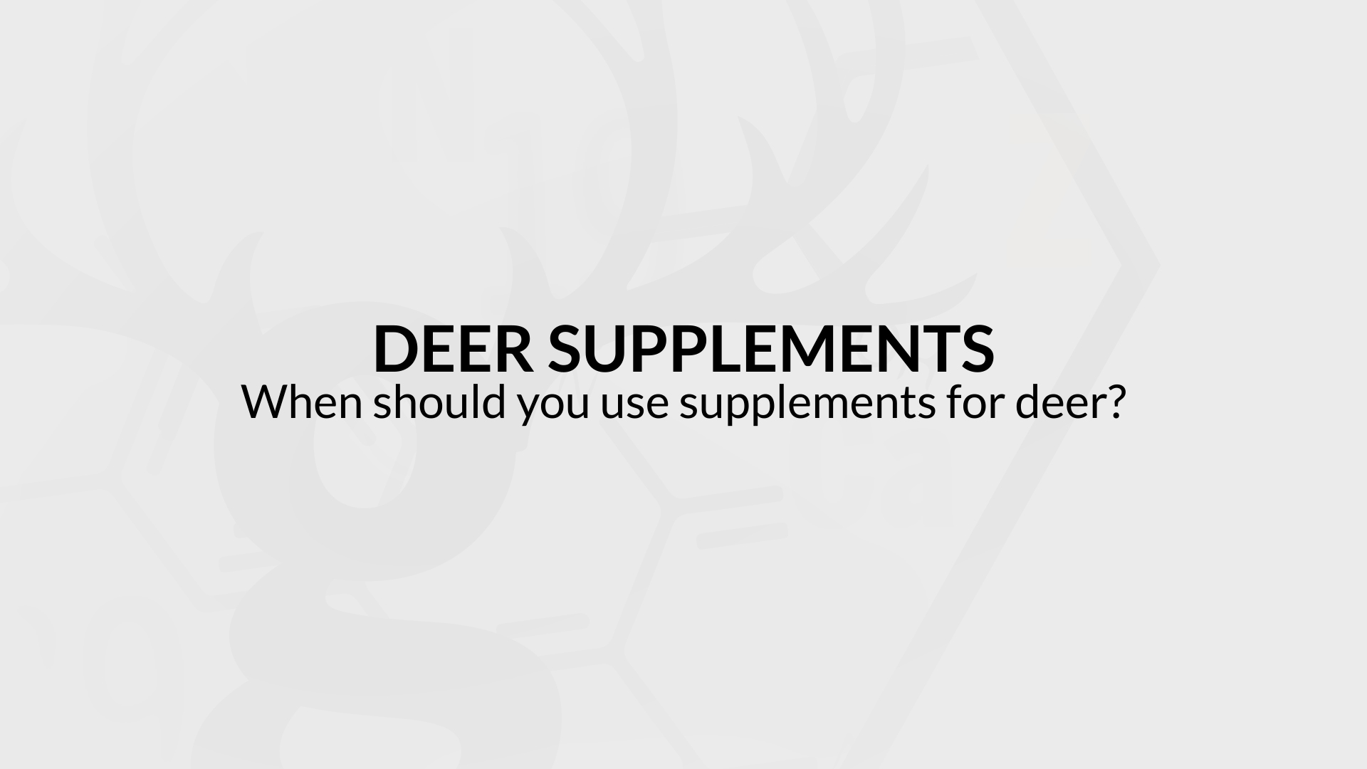When should you use supplements for deer?